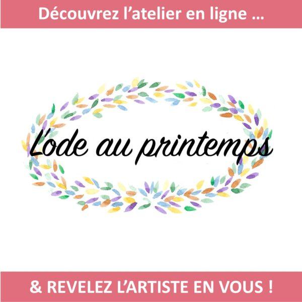 """L'atelier en ligne """"L'ode au printemps"""". Copyright Valérie Faure"""