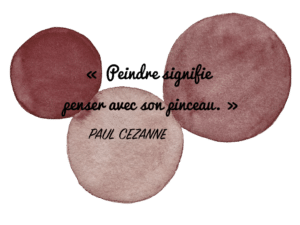 Aquarelle Valérie Faure & citation P. Cézanne pour illustrer le kit créa